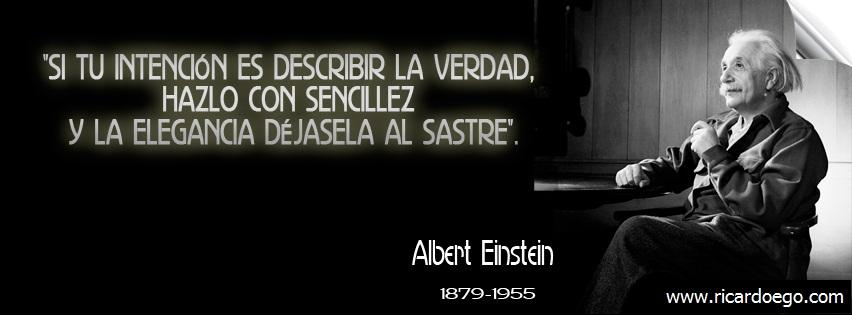 frase-celebre-de-albert-einstein-Si-tu-intención-es-describir-la-verdad-hazlo-con-sencillez-y-la-elegancia-déjasela-al-sastre.